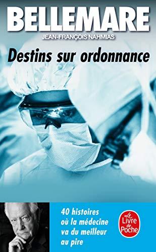9782253112136: Destins sur ordonnance : 40 histoires où la médecine va du meilleur au pire