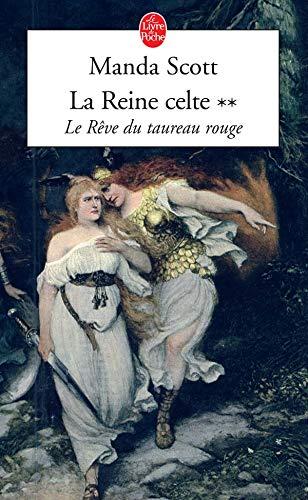 9782253113232: La Reine Celte T02 Le Reve Du Taureau Rouge (Ldp Litterature) (French Edition)