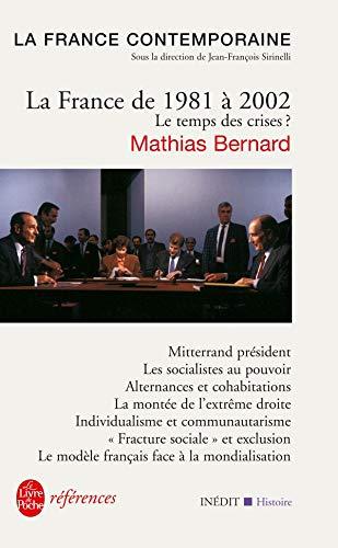 9782253113720: La France de 1981 � 2002 : Le temps des crises ?