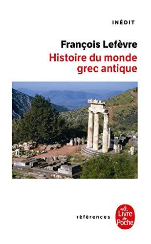9782253113737: Histoire Du Monde Grec Antique (Ldp Ref.Inedits) (French Edition)