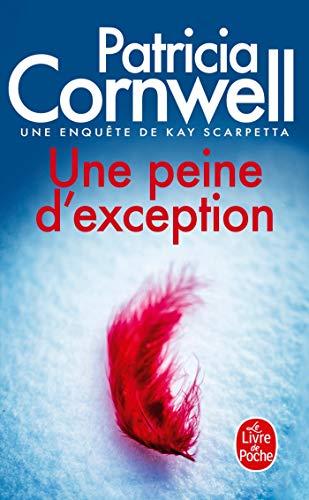 9782253114086: Une Peine D'Exception: Une Enquete de Kay Scarpetta (Ldp Thrillers)