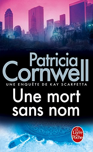 Une Mort Sans Nom (Ldp Thrillers) (French Edition) (2253114103) by Cornwell, Patricia Daniels