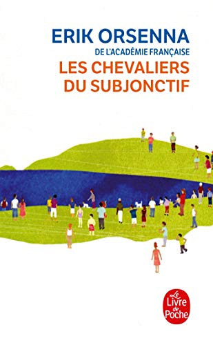 Les Chevaliers Du Subjonctif (Ldp Litterature) (French: Orsenna, E.