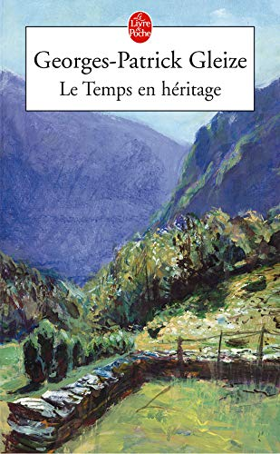 9782253114581: Le Temps En Heritage (Ldp Litterature) (English and French Edition)