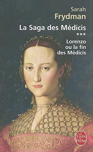 9782253114642: La Saga des Médicis, Tome 3 : Lorenzo ou la fin des Médicis