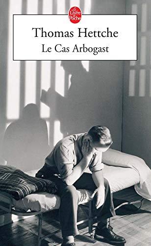 Le Cas Arbogast: Thomas Hettche