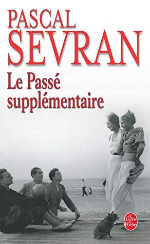 LE PASSE SUPPLEMENTAIRE: SEVRAN Pascal: