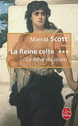 9782253115809: La Reine Celte T03 Le Reve Du Chien (Ldp Litterature) (French Edition)