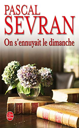 ON S'ENNUYAIT LE DIMANCHE: SEVRAN Pascal: