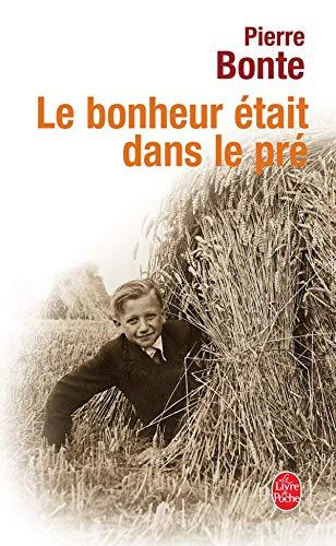 Le Bonheur Etait Dans Le Pre (Ldp Litterature) (French Edition): Bonte, P.