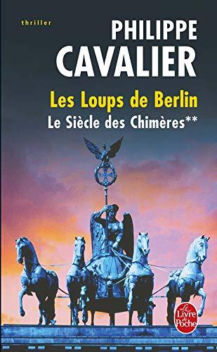 9782253116233: Le Siècle des chimères, Tome 2 : Les Loups de Berlin (Le livre de poche thriller)