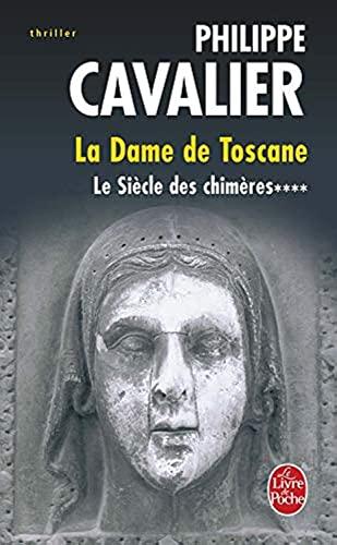 9782253116257: Le Siecle Des Chimeres T04 La Dame de Toscane (Ldp Thrillers) (French Edition)