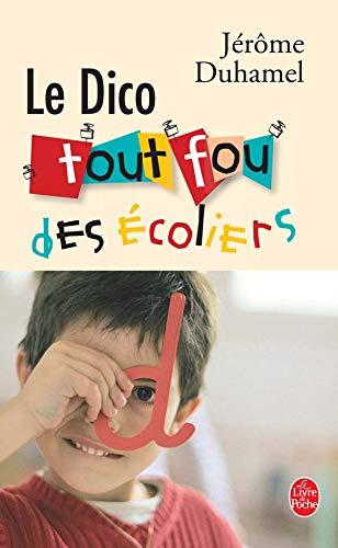 9782253117575: Le dico tout fou des ecoliers (Le Livre de Poche)
