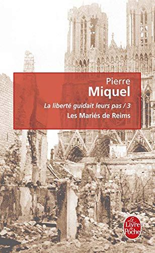 9782253118091: La liberté guidait leur pas, Tome 3 : Les Mariés de Reims