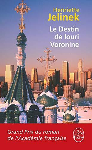 9782253118183: Le Destin de Iouri Voronine - Grand Prix du Roman de l'Académie Française 2005