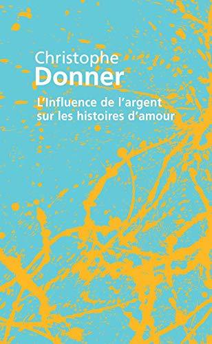9782253118190: L Influence de L Argent Sur/Histoires D Amour (Ldp Litterature) (English and French Edition)