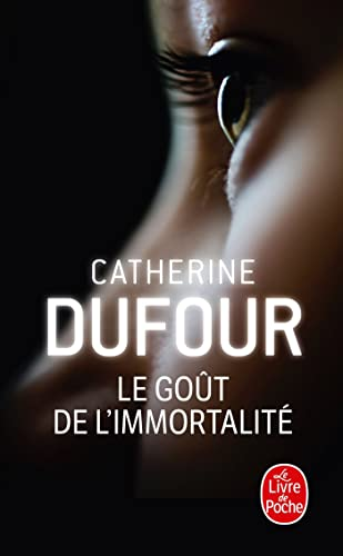 9782253119296: Le Gout de L Immortalite (Ldp Science Fic) (English and French Edition)