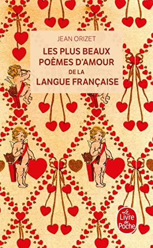 9782253119425: Les plus beaux poèmes d'amour de la langue française (Le Livre de Poche)