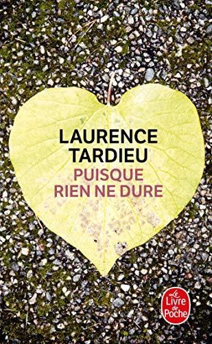 9782253120087: Puisque Rien Ne Dure (Le Livre de Poche) (French Edition)