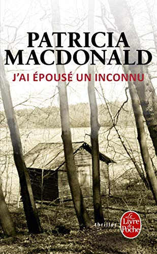 9782253120322: J Ai Epouse Un Inconnu (Ldp Thrillers) (French Edition)