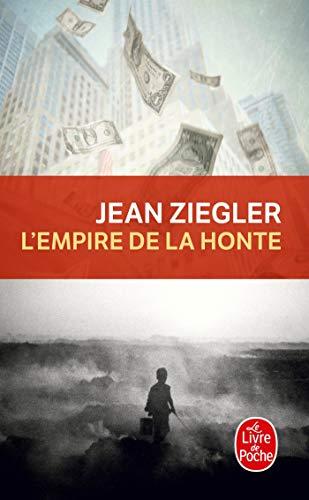 L'Empire de la Honte (Le Livre de Poche) (French Edition): Jean Ziegler