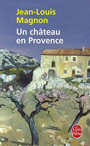 9782253121459: Un Chateau En Provence (Ldp Litterature) (French Edition)