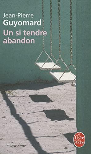 9782253121817: Un Si Tendre Abandon (Ldp Litterature) (French Edition)