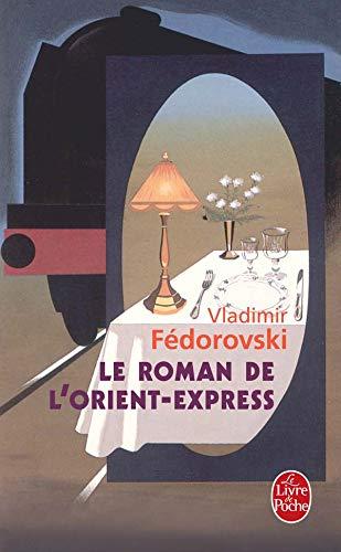 9782253122043: Le Roman de L Orient-Express (Ldp Litterature) (French Edition)