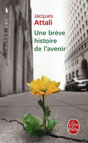 9782253122203: Une Breve Histoire De L Avenir (French Edition)