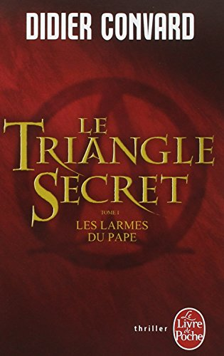 9782253122210: Le triangle secret: Les Larmes Du Pape (Ldp Thrillers) (French Edition)