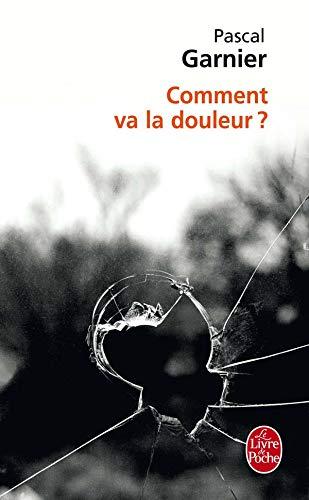 9782253122326: Comment Va La Douleur (Ldp Litterature) (French Edition)