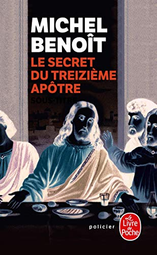 9782253123002: Le Secret Du Treizieme Apotre (Le Livre de Poche) (French Edition)