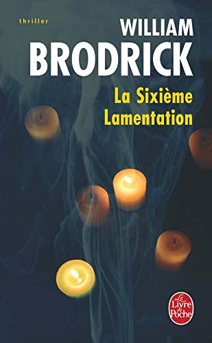9782253123200: La Sixieme Lamentation (Ldp Thrillers) (French Edition)