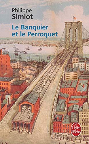 9782253123965: Le Banquier Et Le Perroquet (Ldp Litterature) (French Edition)