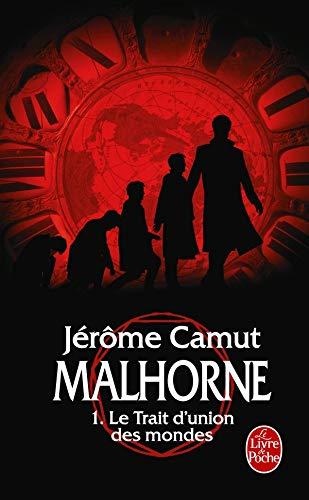 9782253124337: Malhorne T01 Le Trait D Union Des Mondes (Ldp Litt.Fantas) (French Edition)