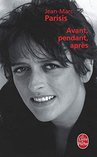 9782253124436: Avant Pendant Apres (Ldp Litterature) (French Edition)