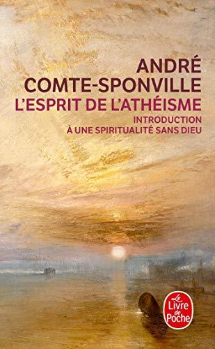 L Esprit De L Atheisme (Ldp Litterature): Comte-Sponville, Andre