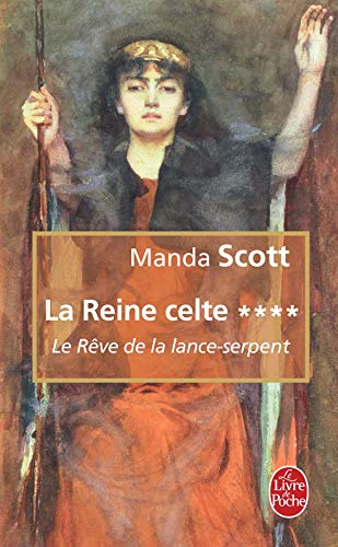 9782253124672: Reine Celte T04 Le Reve de La Lance-Serpent (Ldp Litterature) (French Edition)