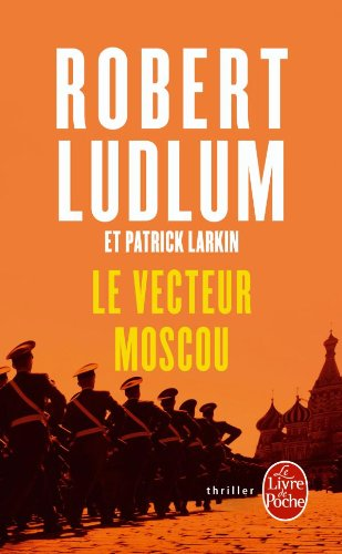 9782253125075: Le Vecteur Moscou (Ldp Thrillers) (French Edition)