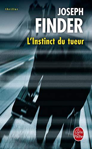 L'instinct du tueur: roman (Le livre de poche: thriller) (French Edition): J Finder