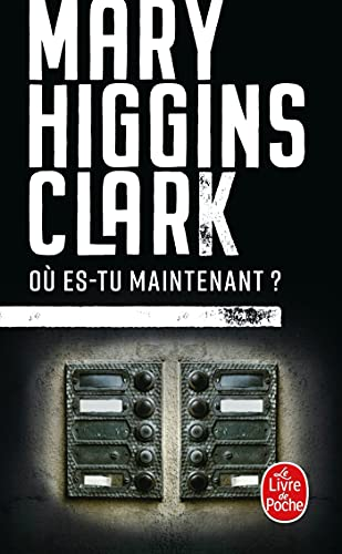 Ou Es-Tu Maintenant ? (Ldp Thrillers) (French: Higgins Clark, Mary
