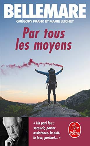 9782253125440: Par Tous Les Moyens (Ldp Litterature) (French Edition)