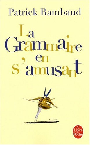 9782253125754: La Grammaire En S Amusant (Ldp Litterature) (French Edition)