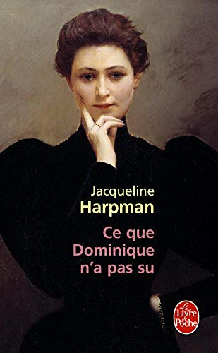 9782253126096: Ce Que Dominique N a Pas Su (Ldp Litterature) (French Edition)