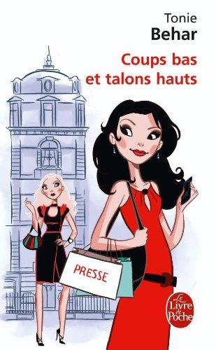 Coups Bas Et Talons Hauts (French Edition): Behar