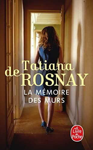 La Memoire Des Murs (Ldp Litterature) (French Edition): Tatiana De Rosnay