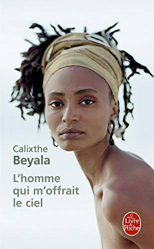 L Homme Qui M Offrait Le Ciel (Ldp Litterature) (French Edition): C Beyala
