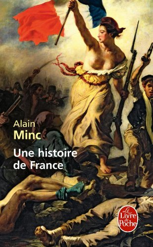 Une Histoire de France (Litterature & Documents): Minc, A; Minc,