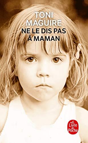 Ne Le Dis Pas À Maman (Ldp Litterature) (French Edition): Maguire