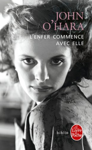 L'enfer Commence Avec Elle (French Edition) (9782253129219) by John O'Hara
